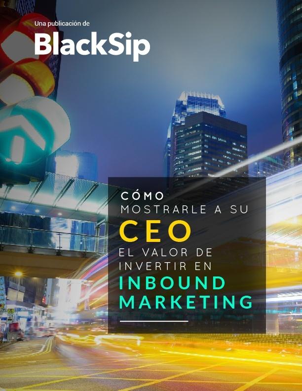 Cómo mostrarle a su CEO el valor de invertir en Inbound Marketing.jpg
