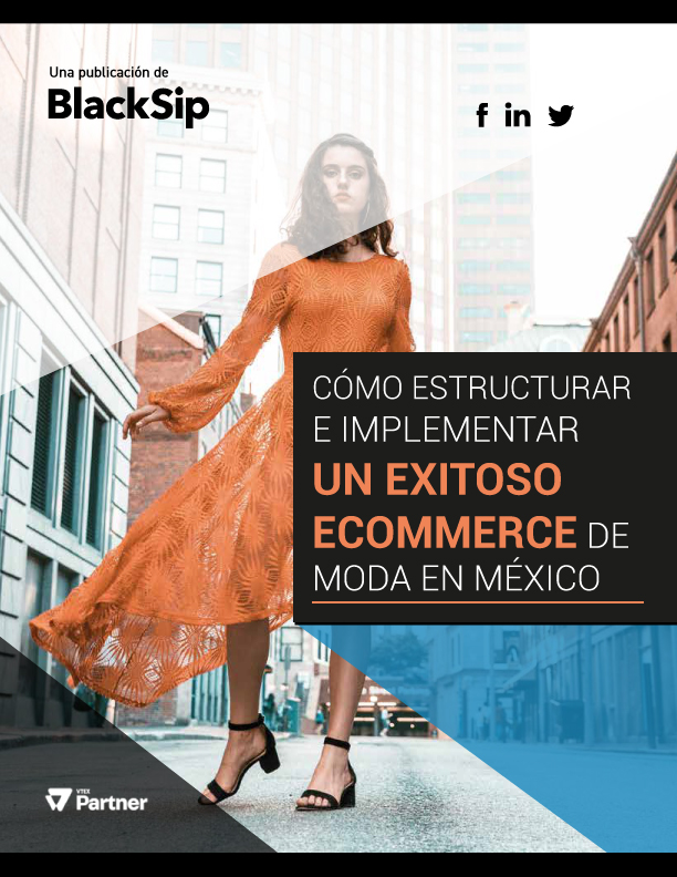Así se implementa un exitoso e-commerce B2C de moda en México