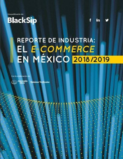 Reporte de Industria del e-commerce en México 2018