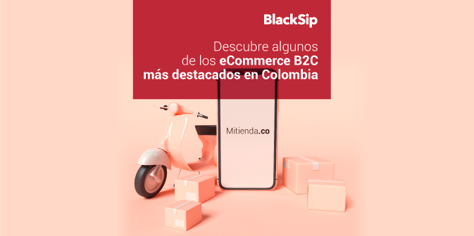 3 ejemplos de e-Commerce B2C business to consumer exitosos en Colombia