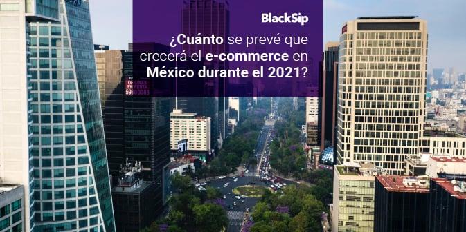 Crecimiento del e-commerce en México durante el 2021