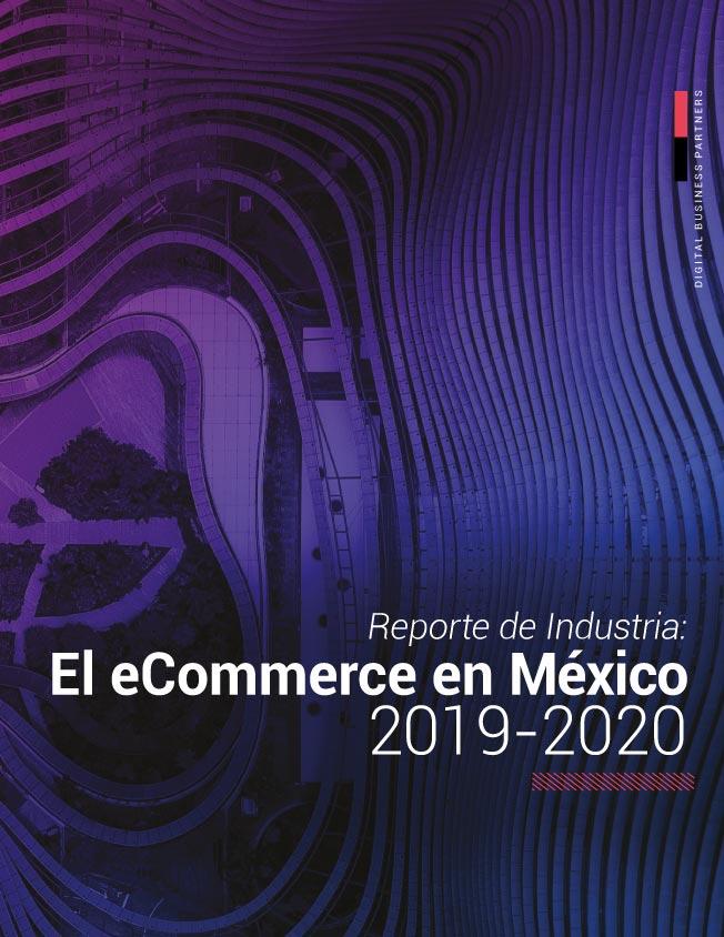 Reporte de Industria de E-Commerce en México 2019-2020