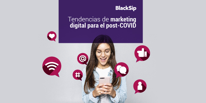 Tendencias de Marketing Digital para el 2021 y post COVID
